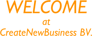 WELCOME  at  CreateNewBusiness BV.
